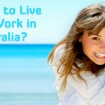 Want to Live and Work in Australia. Immigration and visas